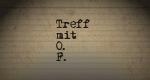 Treff mit O. F.