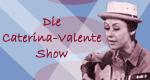 Die Caterina-Valente-Show