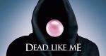 Dead Like Me - So gut wie tot – Bild: Showtime