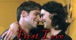 First Love – Die große Liebe – Bild: ZDF Enterprises