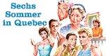 Sechs Sommer in Quebec
