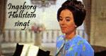 Ingeborg Hallstein singt