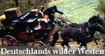 Deutschlands wilder Westen