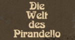 Die Welt des Pirandello