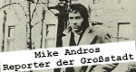 Mike Andros - Reporter der Großstadt