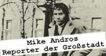 Mike Andros - Reporter der Großstadt