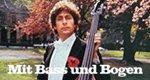 Mit Bass und Bogen