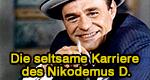 Die seltsame Karriere des Nikodemus D.