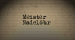Meister Nadelöhr