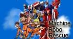 Machine Robo Rescue