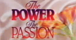 The Power, The Passion – Bild: Seven